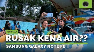 TES WATERPROOF Samsung Galaxy Note FE Indonesia