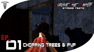 "Survive The Nights - ""Chopping Trees & PVP"" -Ep.1 [stress tests]"
