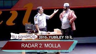 Bu sheherde  2010  Yubiley 10 il  Radar 2 Molla