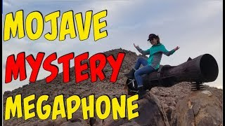 The Mystery of the Mojave Megaphone
