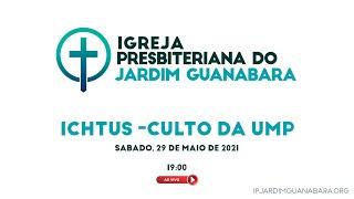 ICHTUS - Culto da UMP - 29/05/21
