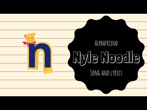 Nyle Noodle Alphafriend Song (with Lyrics)