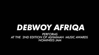 Watch this crazy performance by Debwoy Afriqa @Ashaiman Music awards Nominees Jam