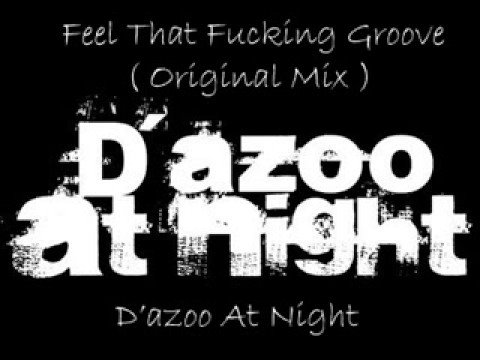 D'azoo At Night - Feel That Fucking Groove ( Extended Mix )