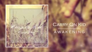 Carry On Kid- Awakening (Ft. Evan Lowen) -Demo Version