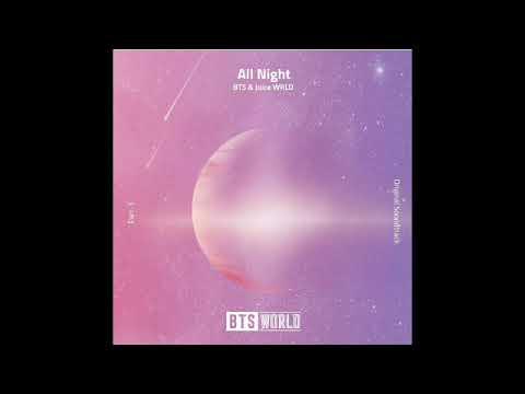 ( 1HOUR LOOP ) BTS - All Night (BTS WORLD OST Part.3) Ft. Juice WRLD