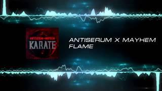 Antiserum x Mayhem – Flame