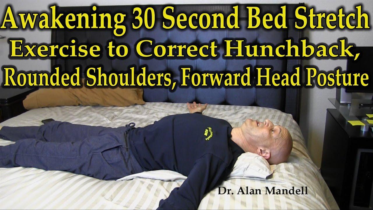 Awakening 00 30 Bed Stretch Exercise To Correct Hunchback