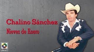 Chalino Sánchez - Nieves De Enero (Letra Oficial)