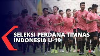 Seleksi Perdana Timnas Indonesia U-19