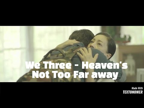 We Three - Heaven's Not Too Far Away (official video ) Mp3