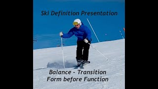 Presentations on Balance - Transition 2 - Function before Form - Q&A Ski Definition 24/3/2021