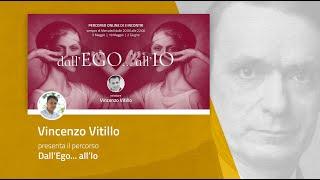 PERCORSO ONLINE: Dall'Ego all'Io - presenta Vincenzo Vitillo