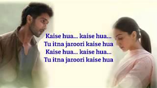 kabir-singh-kaise-hua-full-song-with---sahid-k-kiara-a-sandeep-v-manoj
