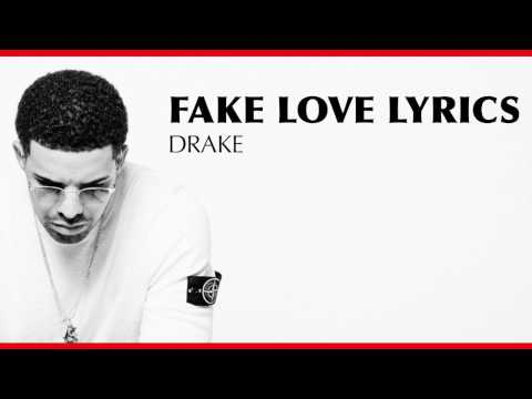 Drake - Fake Love (Lyrics) HD