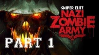 Sniper Elite: Nazi Zombie Army Walkthrough - Part 1 Let