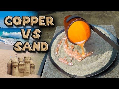Molten Copper vs Play Sand