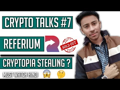 Crypto Talks #7 Refereum ICO, CryptoPia Exchange Is Stealing Funds?? HINDI