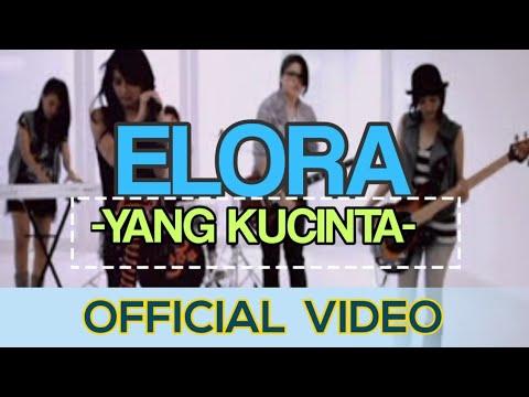 Elora - Yang Ku Cinta ( Official Video )