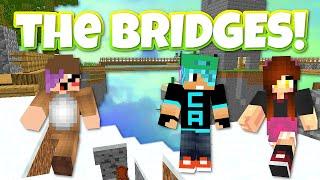 MINECRAFT | BRIDGES | GAMER CHAD & DOLLASTIC | GG FO DAYZ!!