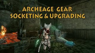 Archeage Gear Socketing and Upgrading