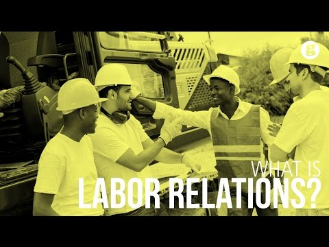 What Is Labor Relations?