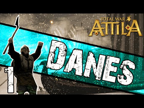 Total War: Attila - Danes Campaign #1 ~ Awaken The Dragon!