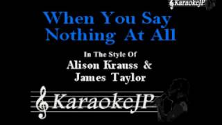 When You Say Nothing At All (Karaoke) - Alison Krauss & James Taylor