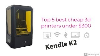 TOP 5 BEST CHEAP 3D PRINTERS UNDER $300 2018