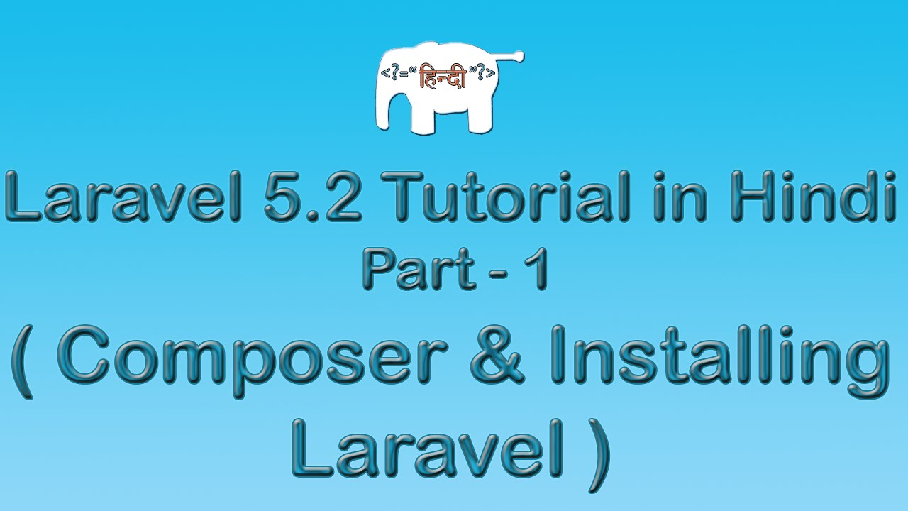 Laravel 5 Tutorial for Beginners in Hindi ( Composer & Installing Laravel ) | Part-1