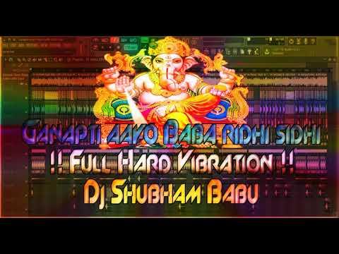 Ganpati Aayo Bapa Ridhi Sidhi layo !! Full Hard Vibration !! Dj Shubham Babu