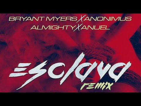 Bryant Myers - Esclava Remix Feat Anonimus, Almighty, Anuel AA (Audio Cover)