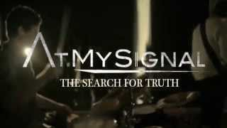 "At My Signal - ""The Search for Truth"" Official Music Video"