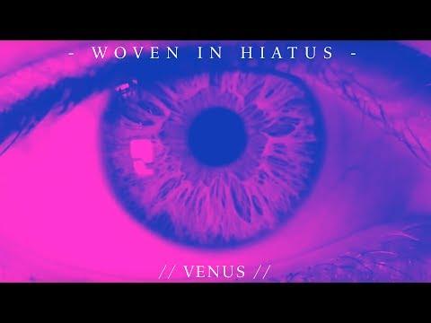 woven in hiatus - venus (official music video)
