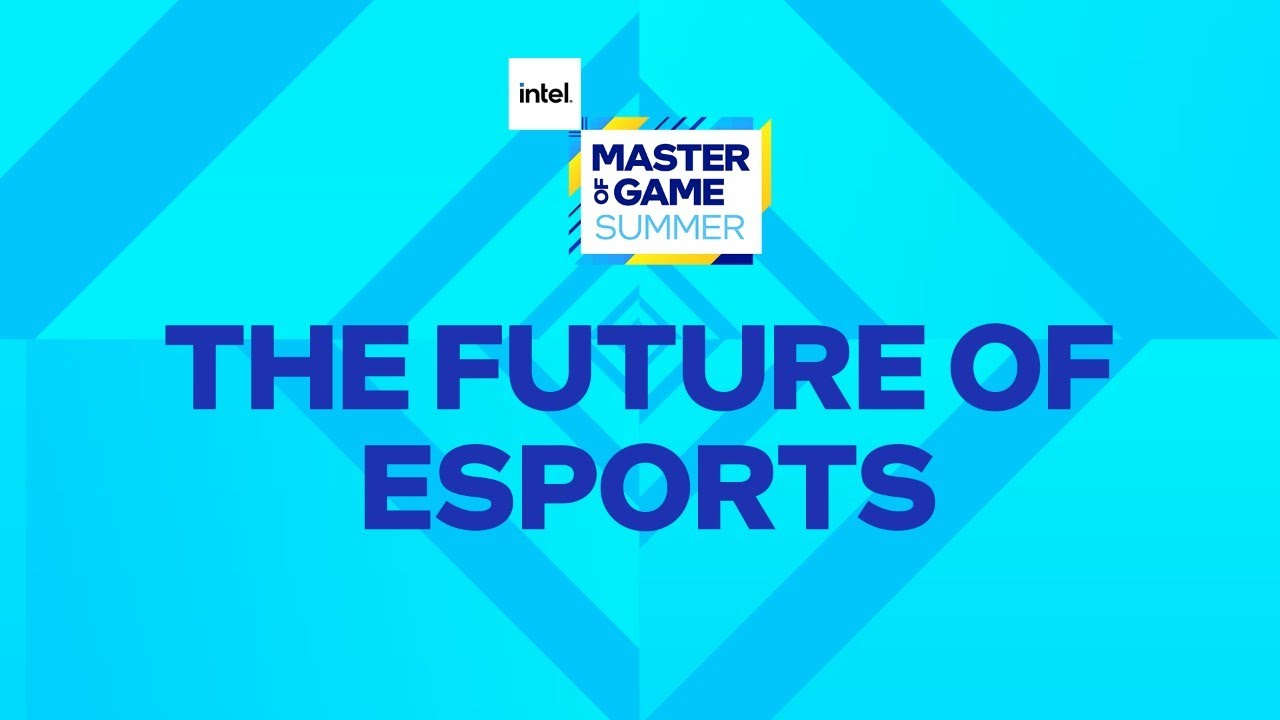 Intel Master of Game - The Future of Esports | Intel Gaming