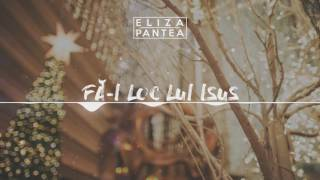 Download lagu Eliza Pantea - Fa-I Loc Lui Isus (cover Sunny Tranca) [prod. Catalin Ivascu]