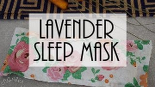 DIY Lavender Sleep Mask
