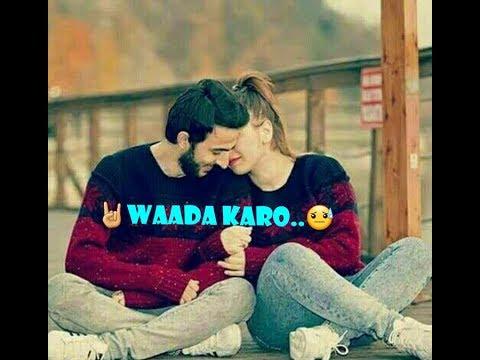Waada Karo | Whatsapp Status | Ronit Vinta
