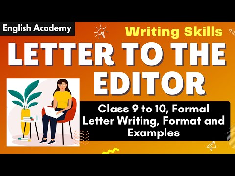 Letter to editor - Writing skills | Formal letter writing | Format and example | CBSE Class 9, 10