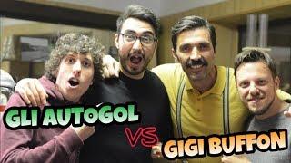 GLI AUTOGOL vs GIGI BUFFON