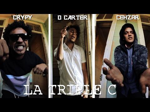 Crypy x Cehzar x D. Carter - La Triple C (Video Oficial) 2017