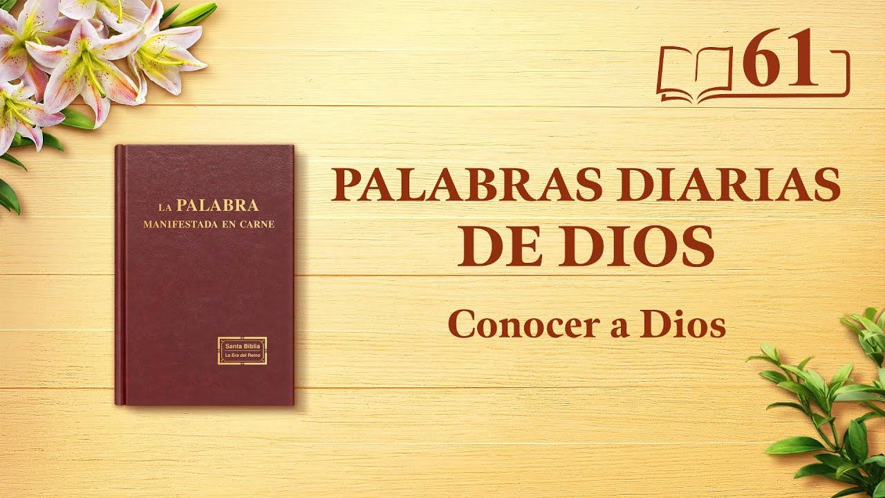 """Palabras diarias de Dios   Fragmento 61   """"La obra de Dios, el carácter de Dios y Dios mismo II"""""""