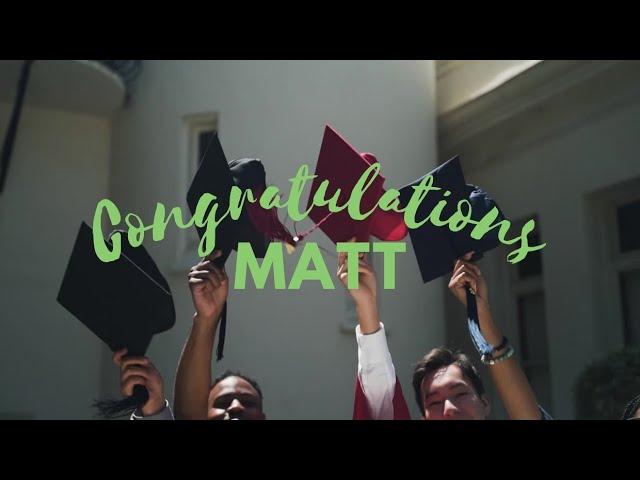 Happy Graduation Matt!