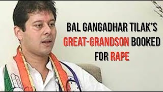 Freedom Fighter Bal Gangadhar Tilak's Great-grandson, Rohit Tilak Booked For Rape: Police