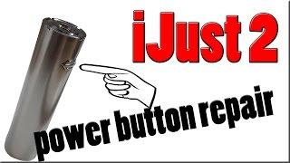 ijust 2 power button repair