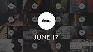 What you missed on dynmk last month | Recap June 2017