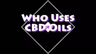 Who Uses CBD Oils - CBD Store India