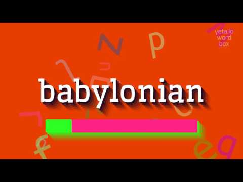 """How to say """"babylonian""""! (High Quality Voices)"""