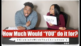How Much would you Do it for Challenge? #KickinItWithTheChristtens