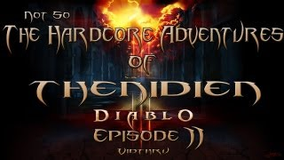 DIABLO 3 | The (NOT so) HARDCORE Adventures of TheNidien - Episode 2